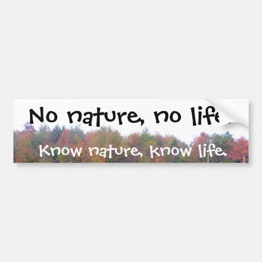 No nature, no life., Know nature, know life Bumper Stickers