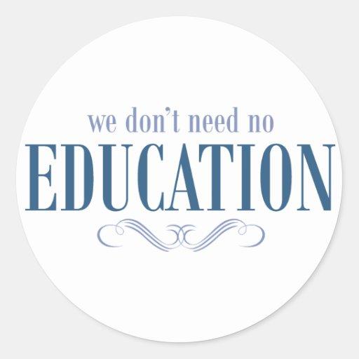 No necesitamos ninguna educación pegatina redonda