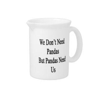 No necesitamos pandas pero las pandas nos jarrones