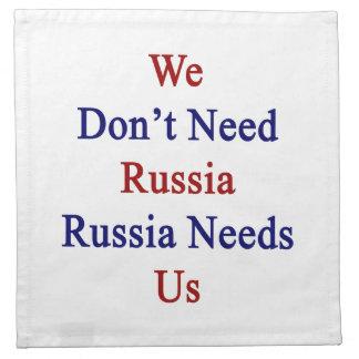 No necesitamos Rusia Rusia nos necesitamos Servilleta Imprimida