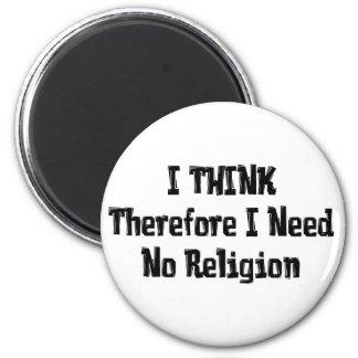 No necesite la religión imán redondo 5 cm
