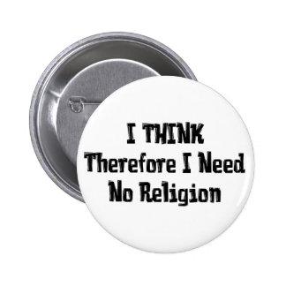 No necesite la religión pins