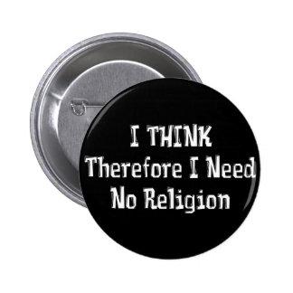 No necesite la religión pin