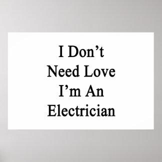 No necesito amor que soy electricista póster