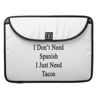 No necesito español que apenas necesito el Tacos Fundas Para Macbooks