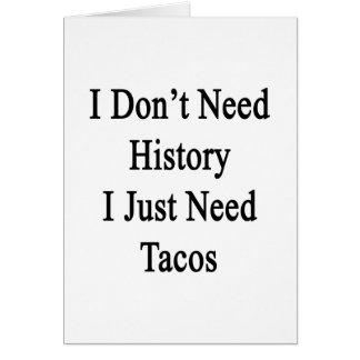 No necesito historia que apenas necesito el Tacos Tarjetas
