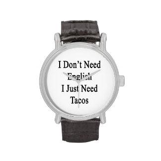 No necesito inglés que apenas necesito el Tacos Relojes