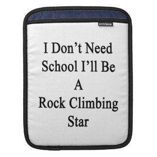No necesito la escuela que seré una estrella de la funda para iPads