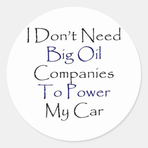No necesito las compañías petroleras grandes pegatina redonda