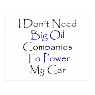 No necesito las compañías petroleras grandes tarjeta postal