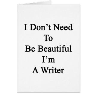 No necesito ser hermoso yo soy escritor