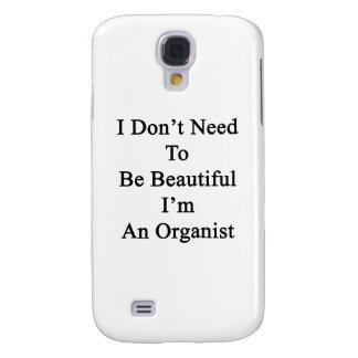 No necesito ser hermoso yo soy organista