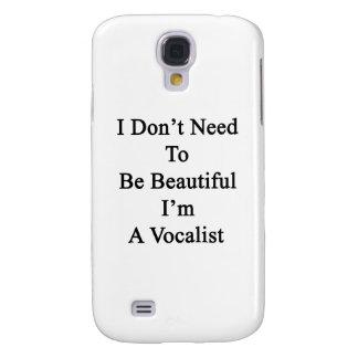 No necesito ser hermoso yo soy vocalista