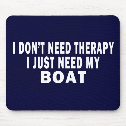 No necesito terapia. Apenas necesito mi barco - di Alfombrilla De Ratones
