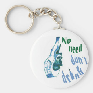 No Need Don´t Drink Keychain