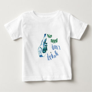No Need Don´t Drink Tees