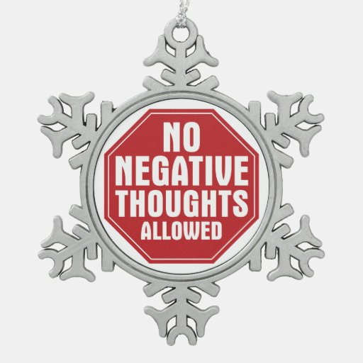 No Negative Thoughts Allowed Ornaments