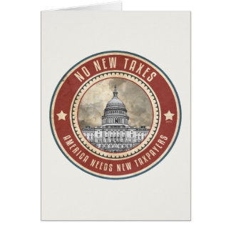 No New Taxes Greeting Card