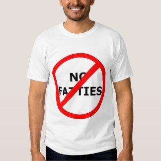 No No Fatties! T-Shirt