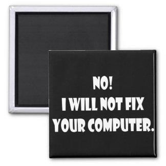 ¡No! ¡No fijaré su ordenador! Imán Cuadrado