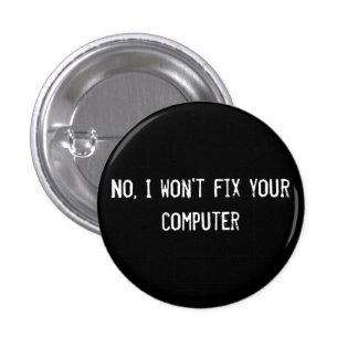 No, no fijaré su ordenador pin redondo de 1 pulgada