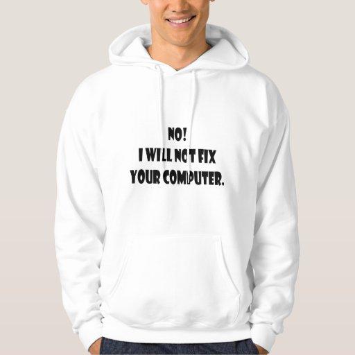 ¡No! ¡No fijaré su ordenador! Sudaderas