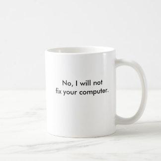 No, no fijaré su ordenador taza de café