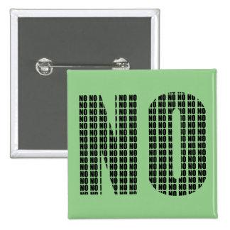 No No Funny Button Badge Pin
