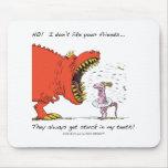 ¡No! No tengo gusto de sus amigos… Alfombrilla De Raton