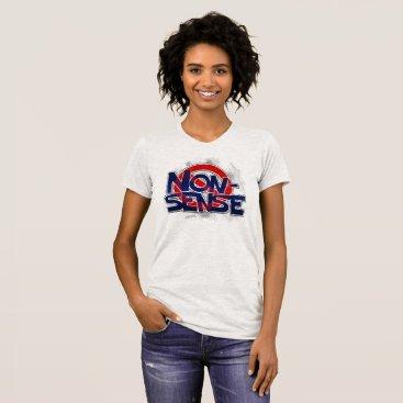 kellygalloway No Nonsense Allowed T-Shirt