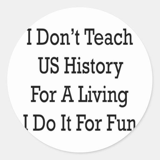 no nos enseño a la historia para una vida que la etiqueta redonda