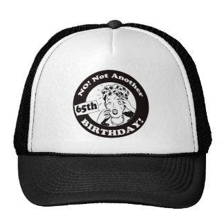 No Not My 65th Birthday Gifts Mesh Hats