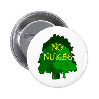 No Nukes Saying with Trees Pinback Button