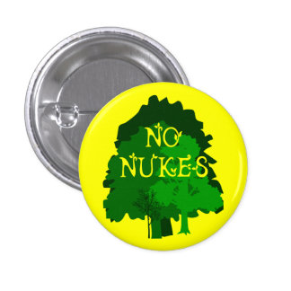 No Nukes with Green Trees Pinback Pinback Button