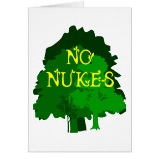 No Nukes with Green Trees Saying Card