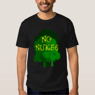 No Nukes with Green Trees Saying T Shirt
