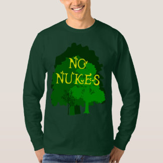No Nukes with Trees anti-nuclear saying Shirt