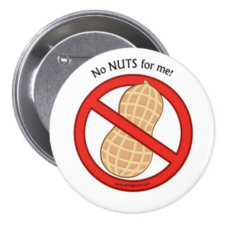 """""""No Nuts for me"""" Badge 3 Inch Round Button"""