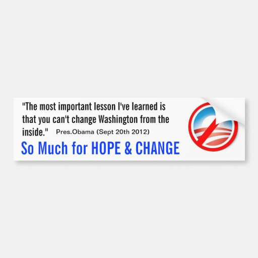 No Obama HOPE and CHANGE Bumper Stickers