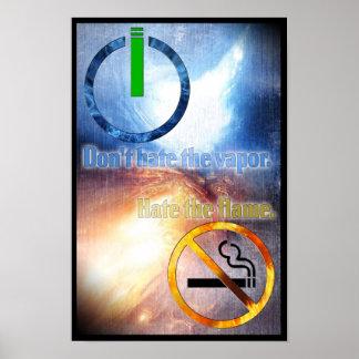 No odie el vapor, odian el poster de la llama póster