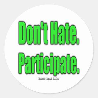 No odie. Participe Pegatina Redonda
