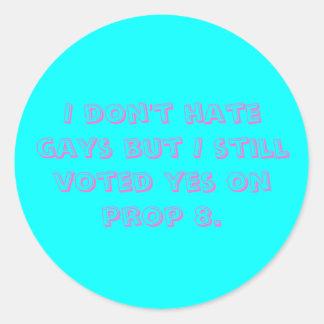 No odio gays sino que todavía voté sí sobre el pegatina redonda