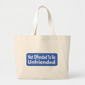 No ofendido para ser sin amigos bolsa tela grande