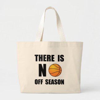 No Off Season Basketball Large Tote Bag