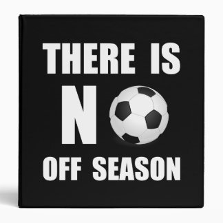 No Off Season Soccer 3 Ring Binder