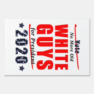 No Old White Guys for President 2020 Campaign Gear Sign