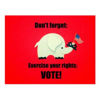 No olvide: Ejercite las sus derechas; ¡VOTO! Postal