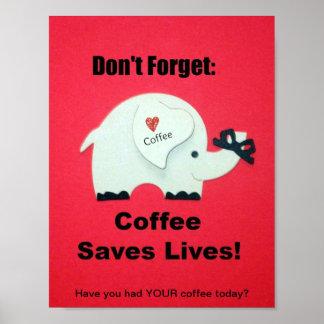 No olvide: ¡El café ahorra vidas! Poster