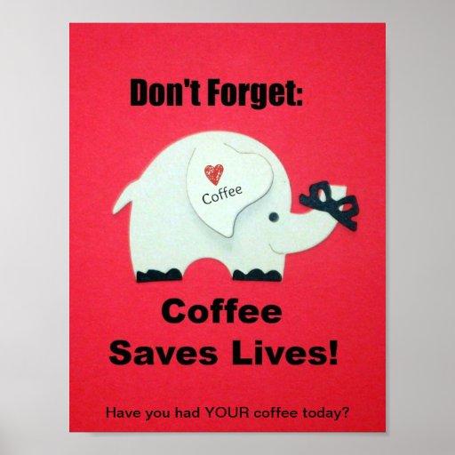 No olvide: ¡El café ahorra vidas! Póster