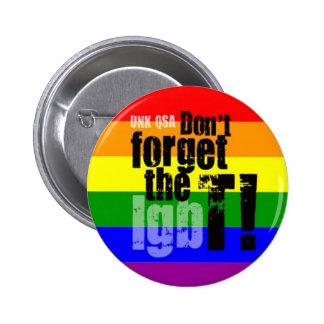 """""""No olvide el T!"""" - Botón del transexual Pin Redondo De 2 Pulgadas"""